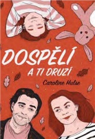 Dospělí a ti druzí - Caroline Hulseová | Booksquad.ink