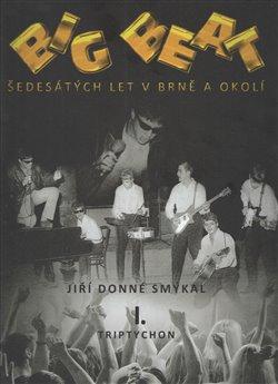 Obálka titulu Big Beat šedesátých let v Brně a okolí