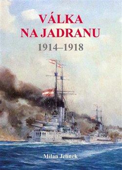 Obálka titulu Válka na Jadranu 1914 - 1918