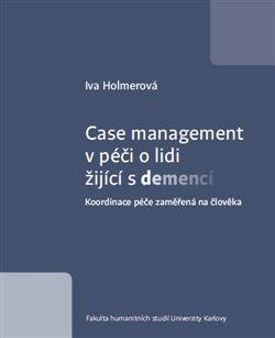 Obálka titulu Case management v péči o lidi žijící s demencí