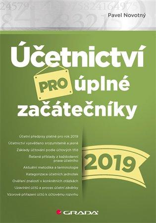 Účetnictví pro úplné začátečníky 2019 - Pavel Novotný   Replicamaglie.com