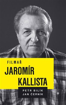 Obálka titulu Filmař Jaromír Kallista
