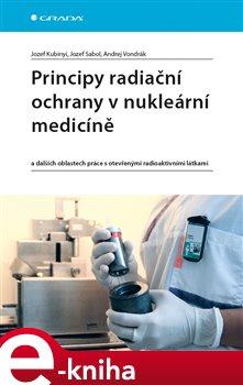 Obálka titulu Principy radiační ochrany v nukleární medicíně