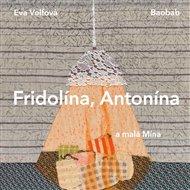 Fridolína, Antonína a malá Mína