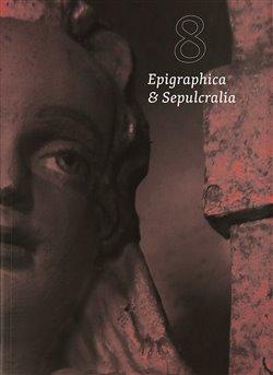 Obálka titulu Epigraphica et Sepulcralia 8
