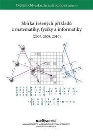 Sbírka řešených příkladů z matematiky, fyziky a informatiky (2007, 2009, 2010)