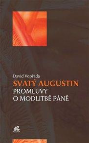 Svatý Augustin - Promluvy o modlitbě Páně