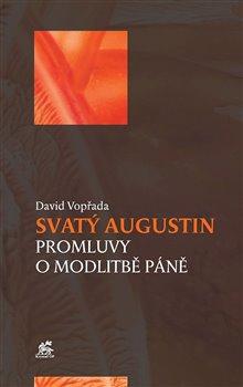 Obálka titulu Svatý Augustin - Promluvy o modlitbě Páně