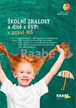 Obálka titulu Školní zralost a dítě s SVP: v praxi mateřské školy