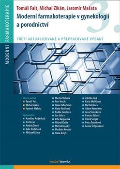 Obálka titulu Moderní farmakoterapie v gynekologii a porodnictví /3.vyd./