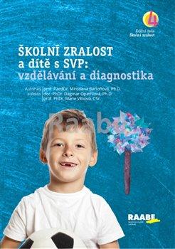 Obálka titulu Školní zralost a dítě s SVP: vzdělávání a diagnostika