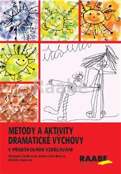 Obálka titulu Metody a aktivity dramatiacké výchovy v předškolním vzdělávání