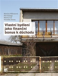 Vlastní bydlení jako finanční bonus k důchodu