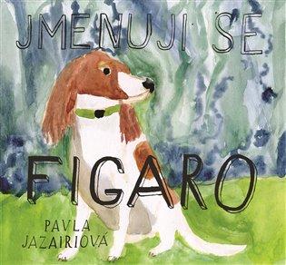 Jmenuji se Figaro - Pavla Jazairiová   Booksquad.ink