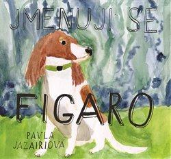 Obálka titulu Jmenuji se Figaro