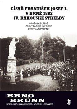 Obálka titulu Císař František Josef I. v Brně 1892 IV. rakouské střelby