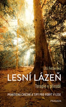 Obálka titulu Lesní lázeň - Terapie v přírodě
