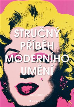 Obálka titulu Stručný příběh moderního umění
