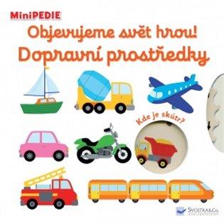 Objevujeme svět hrou! Dopravní prostředky:MiniPEDIE - - | Booksquad.ink