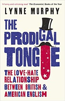 Obálka titulu The Prodigal Tongue: The Love-Hate Relationship Between British and American English