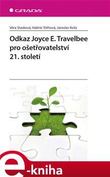 Obálka titulu Odkaz Joyce E. Travelbee pro ošetřovatelství 21. století