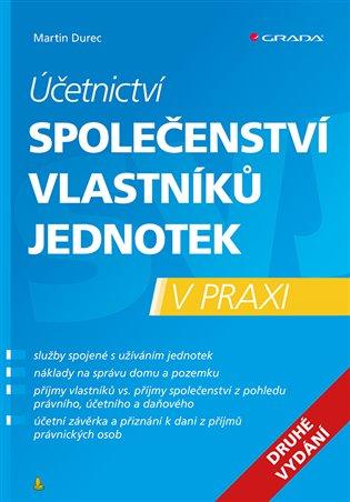 Účetnictví společenství vlastníků jednotek v praxi - 2.vydání - Martin Durec   Replicamaglie.com