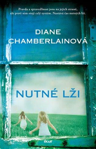 Nutné lži - Diane Chamberlainová   Booksquad.ink