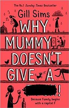 Obálka titulu Why Mummy Doesn't Give a ****!