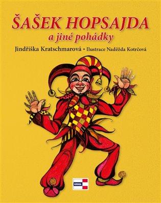 Šašek Hopsajda a jiné pohádky - Jindřiška Kratschmarová | Booksquad.ink