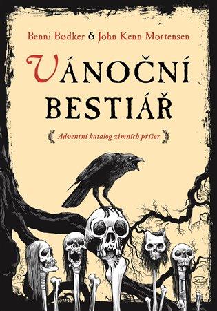 Vánoční bestiář:Adventní katalog zimních příšer - Benni Bodker, | Booksquad.ink