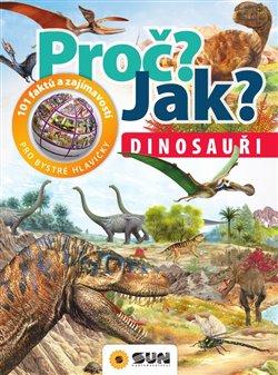 Obálka titulu Proč? Jak? Dinosauři