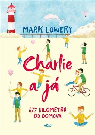 Charlie a já - Mark Lowery | Booksquad.ink