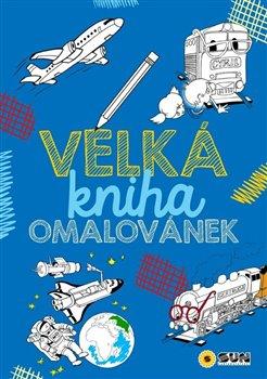 Obálka titulu Velká kniha omalovánek pro kluky