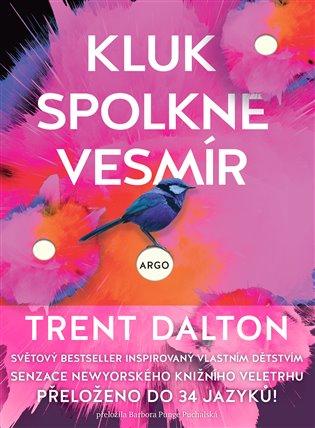 Kluk spolkne vesmír - Trent Dalton | Replicamaglie.com
