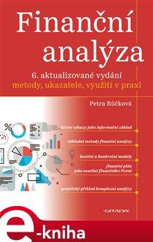 Finanční analýza. metody, ukazatele, využití v praxi, 6. aktualizované vydání - Petra Růčková