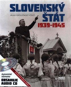 Slovenský štát 1939-1945. Válka – společnost - život - kol.