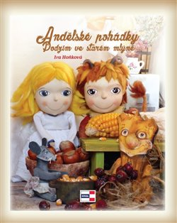 Andělské pohádky - Podzim ve starém mlýně - Iva Hoňková