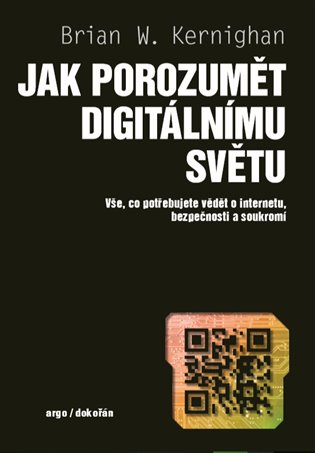 Jak porozumět digitálnímu světu - Vše, co potřebujete vědět o internetu, bezpečnosti a soukromí