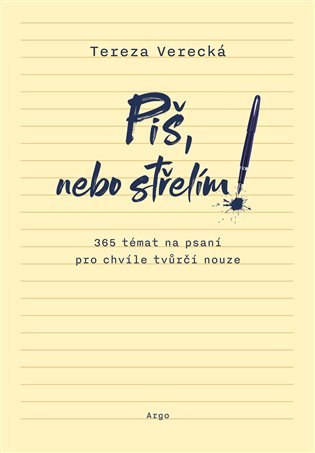 Piš, nebo střelím - Tereza Verecká | Booksquad.ink