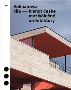 Obálka titulu Volmanova vila - klenot české meziválečné architektury