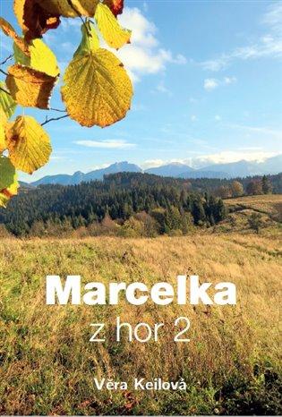 Marcelka z hor 2 - Věra Keilová | Booksquad.ink