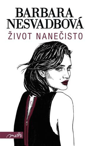 Život nanečisto - Barbara Nesvadbová | Booksquad.ink