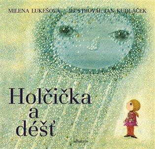 Holčička a déšť - Milena Lukešová   Booksquad.ink