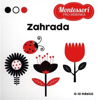 Montessori pro miminka: Zahrada - Chiara Piroddi | Booksquad.ink