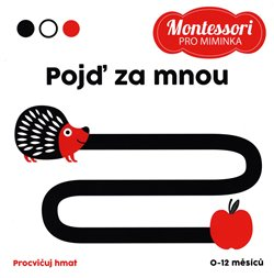 Obálka titulu Montessori pro miminka: Pojď za mnou