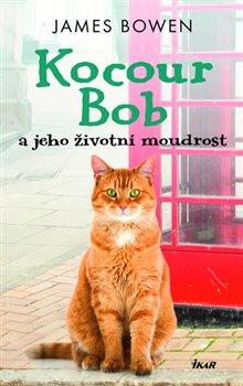 Obálka titulu Kocour Bob a jeho životní moudrost