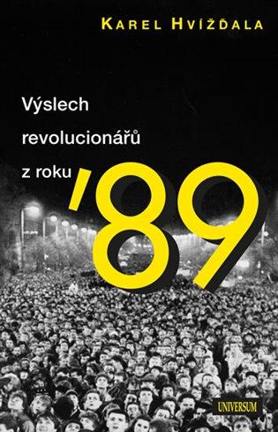 Výslech revolucionářů z roku 89 - Karel Hvížďala   Booksquad.ink