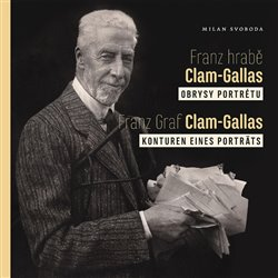 Obálka titulu Franz hrabě Clam-Gallas: obrysy portrétu