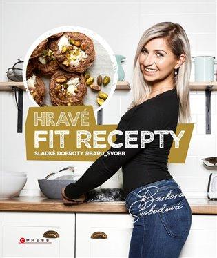Hravé fit recepty:Sladké dobroty @baru_svobb - Barbora Svobodová | Booksquad.ink