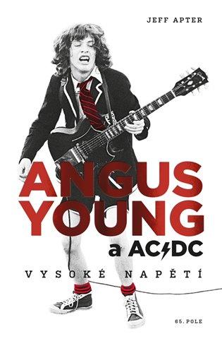 Angus Young a AC/DC:Vysoké napětí - Jeff Apter | Booksquad.ink